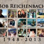 Bob Reichenbach 1948-2013